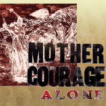 Mother Courage Alone