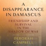 Deborah Campbell Details the Struggle of Syrian Citizens