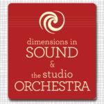 40th Season: Dimensions in Sound & The Studio Orchestra