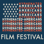 Hyphenated Americans Film Festival: What it Means to be American