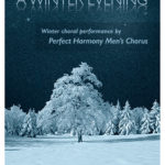 A Winter Evening: Choral Concert by Perfect Harmony Men's Chorus...