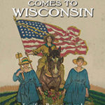 History Sandwiched In: The Great War Comes to Wisconsin