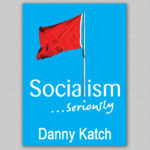 Image of Danny Katch's book Socialism Really.