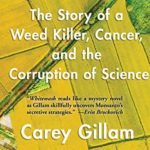 Carey Gillam on the Dangers of Glyphosate