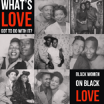 Black Women On Black Love