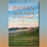 "Image of book cover ""Indian Mounds in Wisconsin by Robert Birmingham."