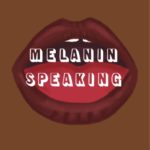 Melanin Speaking Uplifts Students of Color