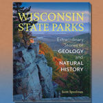 "Image of the author Scott Spoolman book cover ""Wisconsin State Parks: Extraordinary Stories of Geology and Natural History,"""