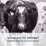 Working to Combat Farmer Suicide in Wisconsin