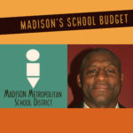 Exploring the Newest Budget for Madison's Schools