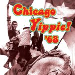 Chicago Yippie! The Spirit of the Sixties