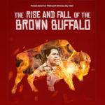 "Movie poster for ""The Rise and Fall of the Brown Buffalo"""