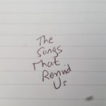 The Songs That Remind Us