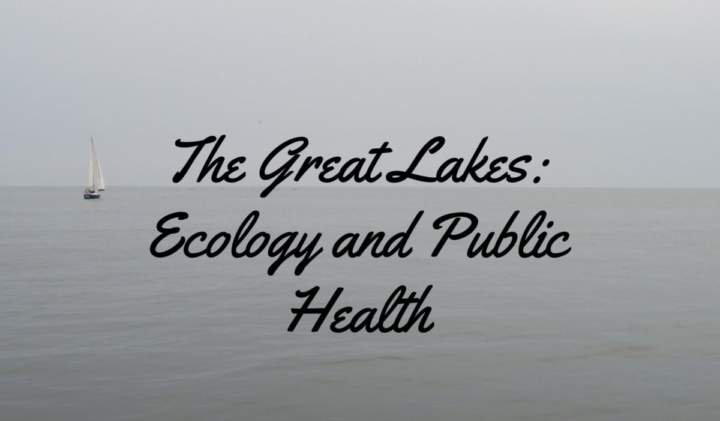 The Great Lakes: Ecology and Public Health