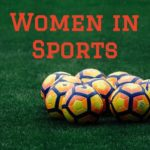 Women in Sports: College Athletics, World Cup Redux, #MeToo, and More