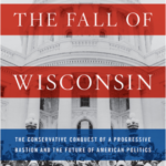 Journalist Dan Kaufman on The Fall of Wisconsin