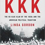 The History of the KKK in American Politics with Professor Linda Gordo...