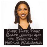 Puff, Puff, Pass: Black Women and the Benefits of Medical Marijuana