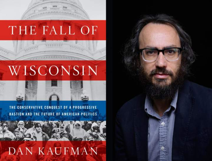 The Fall of Wisconsin, with author Dan Kaufman