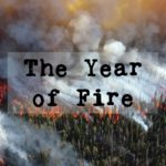 The Year of Fire: Wildfires, Nature, and Culture