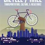 Bicycle/Race: Transportation, Culture, and Resistance with Adonia Lugo