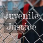 A Close Look at Juvenile Justice