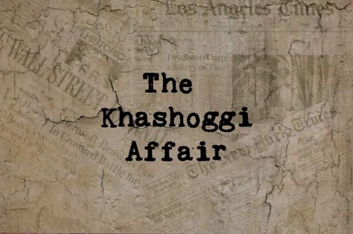 Beyond the Headlines: The Khashoggi Affair