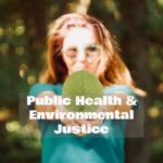 The Role of Storytelling in Public Health and Environmental Justice