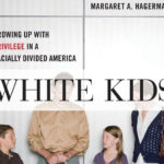 White Kids in a Racially Divided America with Margaret Hagerman