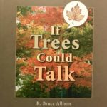 Our Relationship with Trees, with Arborist R. Bruce Allison