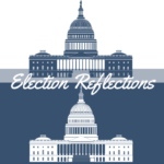 Election Reflections and the Future of Our Democracy